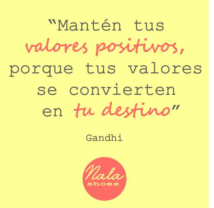 Tus valores se convierten en tu destino...