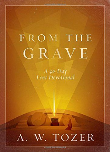 From the Grave: A 40-Day Lent Devotional