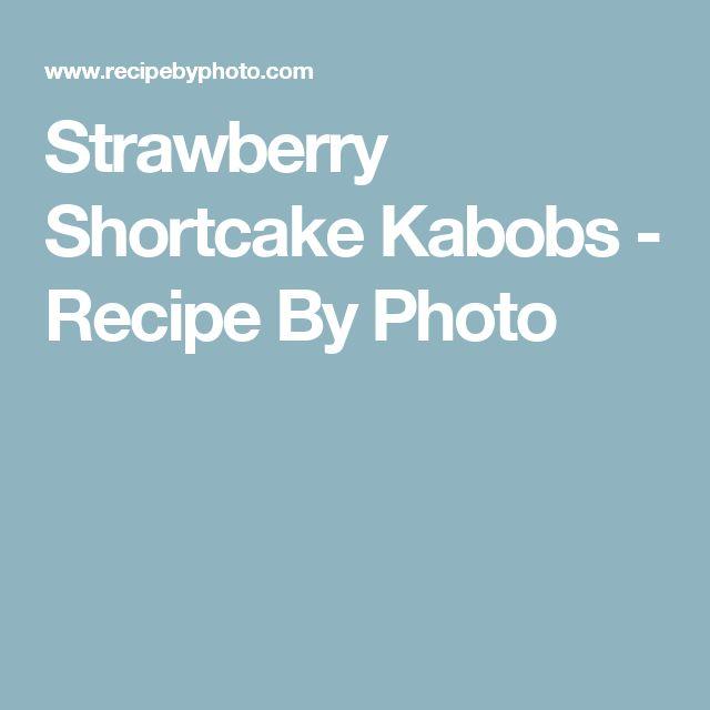 Strawberry Shortcake Kabobs - Recipe By Photo