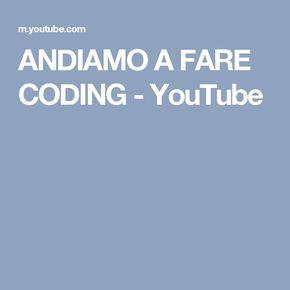 ANDIAMO A FARE CODING - YouTube