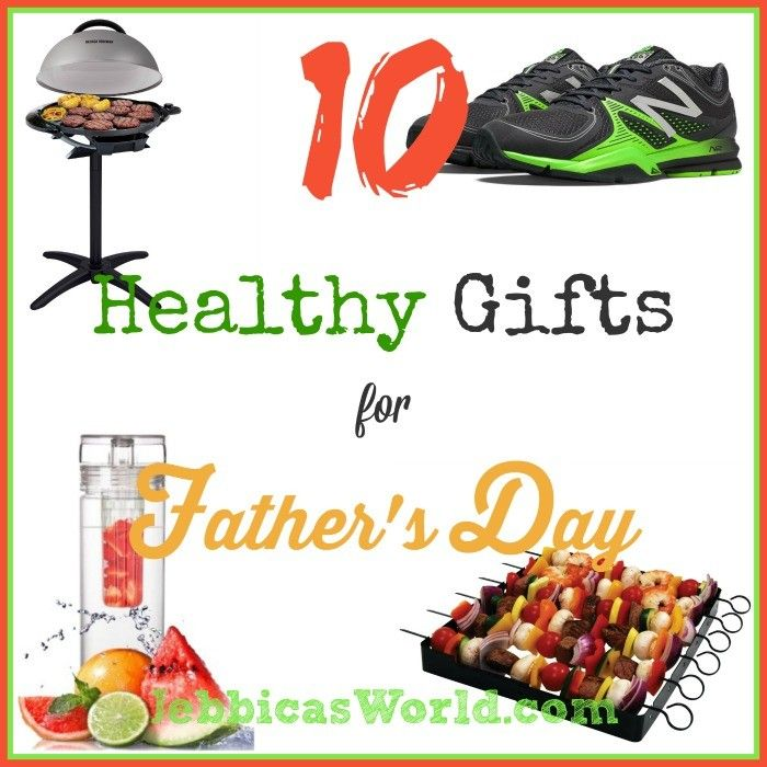 10 #healthy gifts for Father's Day