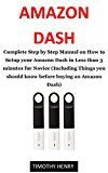 Amazon Dash User Guide: Complete Step by Step Manual on How to Setup your Amazon Dash in Less than 3 minutes for Novice (Including Things you should Know Before buying an Amazon Dash) by Timothy Henry (Author) #Kindle US #NewRelease #Engineering #Transportation #eBook #ad