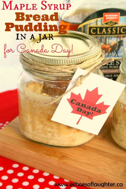 Maple Syrup Bread Pudding In A Jar For Canada Day- easy & yummy!