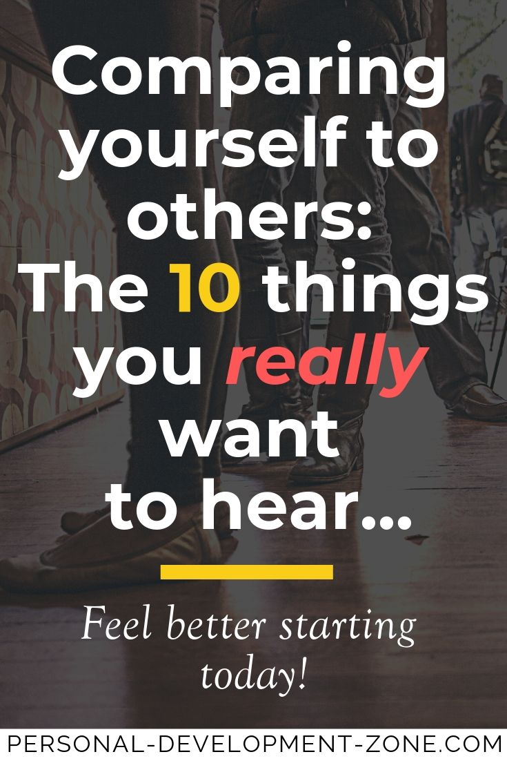Comparing Yourself To Others The 10 Things You Want To Hear