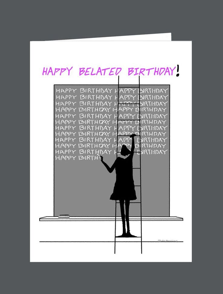 Happy Belated Birthday! - Card