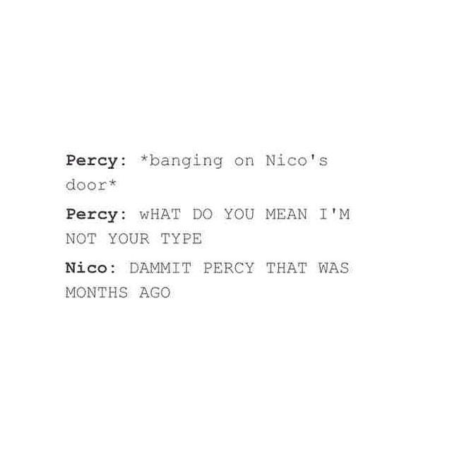 What do you mean I'm not your type? Percy