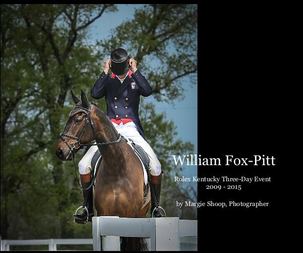 William Fox-Pitt from 2009-2015.  Margie Shoop, Equestrian Photography