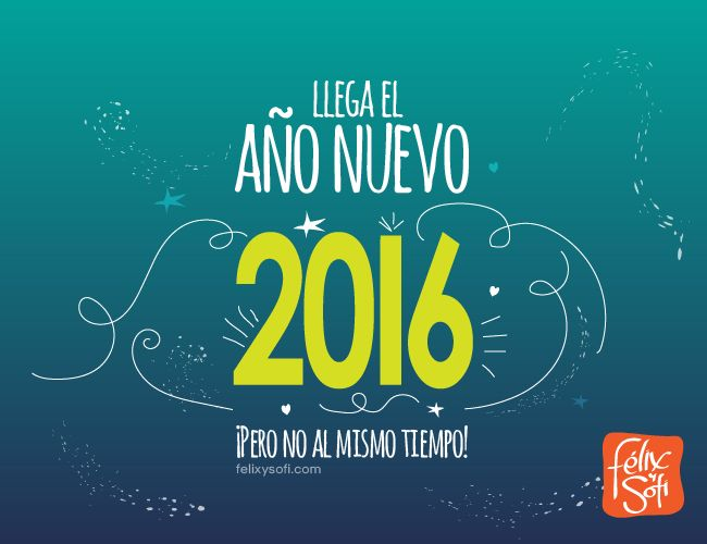 Llega el año nuevo… ¡Pero no al mismo tiempo!  