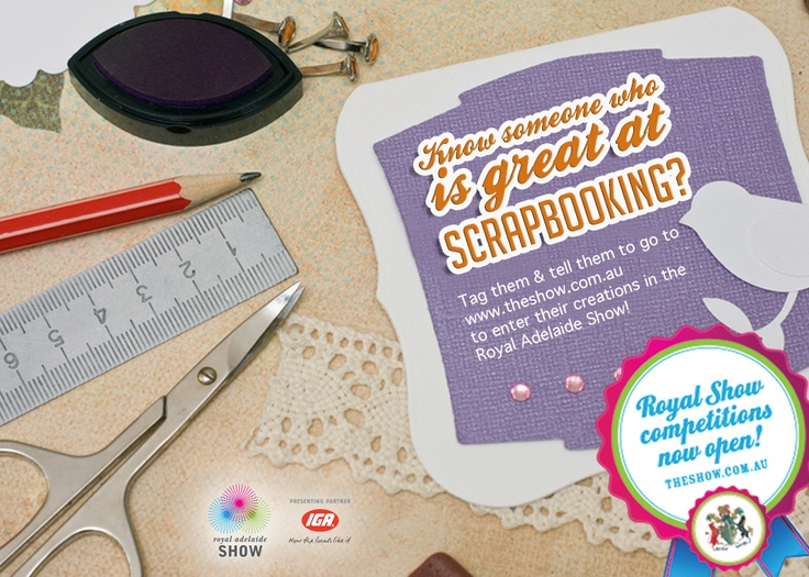 Love scrapbooking? Enter your work in the Royal Adelaide Show & you could win!