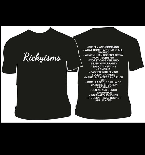 Rickyisms T-Shirt. Trailer Park Boys. Looks like a tropical earthquake blew through here. Lmao!
