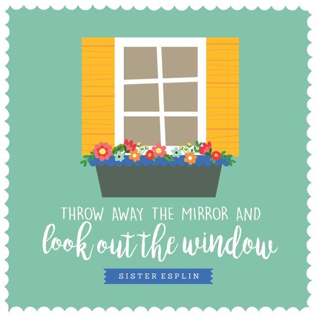 """2016 LDS Women's Conference FREE Printable Quotes - """"Throw Away the Mirror and Look Out the Window"""" - I LOVED this talk!"""