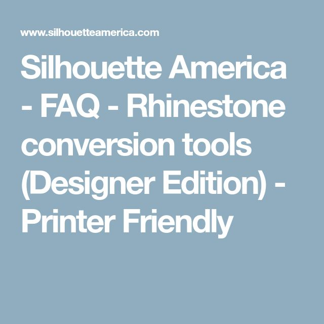 Silhouette America - FAQ - Rhinestone conversion tools (Designer Edition) - Printer Friendly