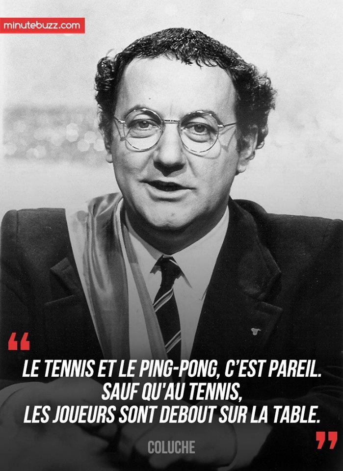Une citation post Roland Garros. #Coluche #Citation