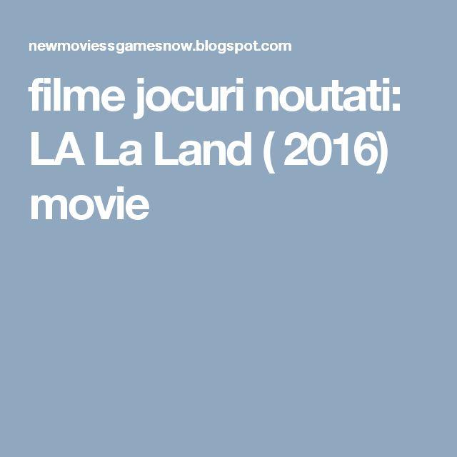 filme jocuri noutati: LA La Land ( 2016)  movie