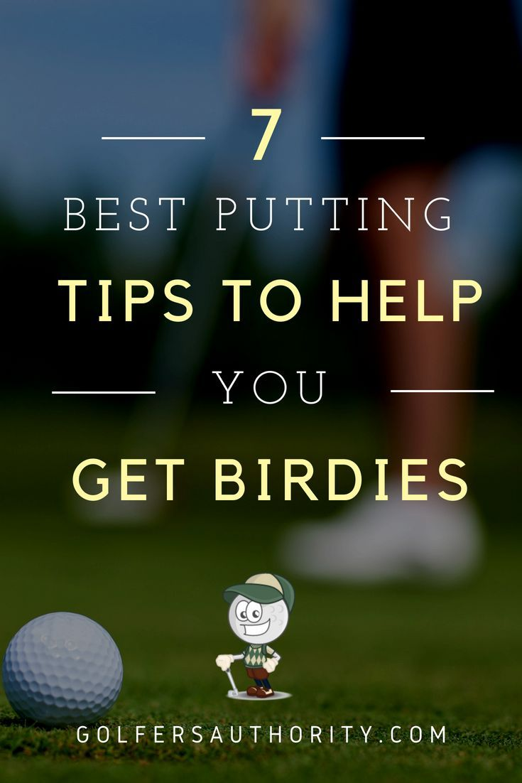 The 7 Best Putting Tips And Techniques To Get Birdies With Infographic Putting Tips Golf Lessons Golf Tips