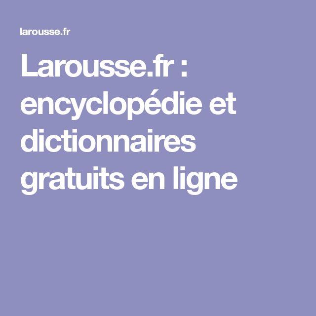Larousse.fr : encyclopédie et dictionnaires gratuits en ligne