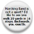 marching band stickers | marching band is not a sport