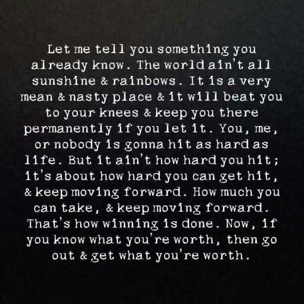MY FAVORITE! it's about how hard you can get hit & keep moving forward - Rocky Balboa quotes