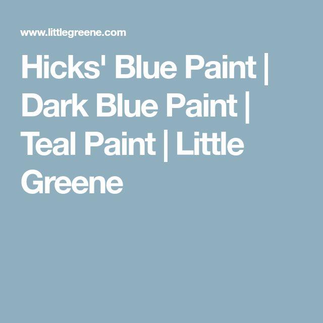 Hicks' Blue Paint | Dark Blue Paint | Teal Paint | Little Greene