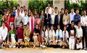 MOMA Merit Cum Means Based Scholarships, and applications are submitted till 15th September, 2014. Applications are invited for merit cum means based scholarships for pursuing degree and/or postgraduate level technical and professional courses from a recognized institution. - See more at: http://www.scholarshipsbar.com/moma-merit-cum-means-based-scholarships.html#sthash.d3GziOiC.dpuf