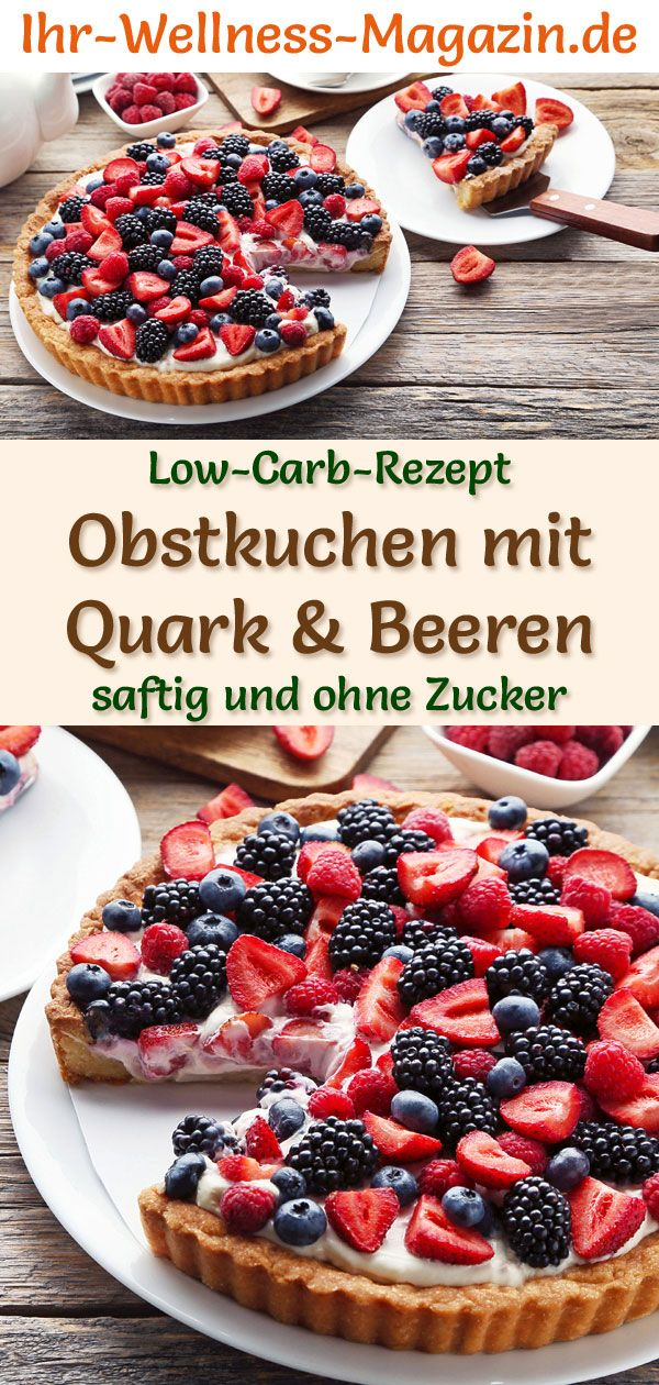 Low-Carb-Obstkuchen mit Quark und Beeren – Rezept ohne Zucker