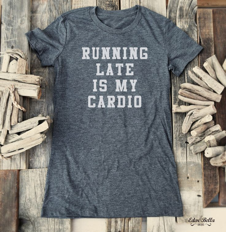 Fitness workout sports gym tshirt - Running Late is my Cardio - Soft Shirts for Women (Junior Fit and Regular Size) by edenbella on Etsy https://www.etsy.com/listing/231742112/fitness-workout-sports-gym-tshirt