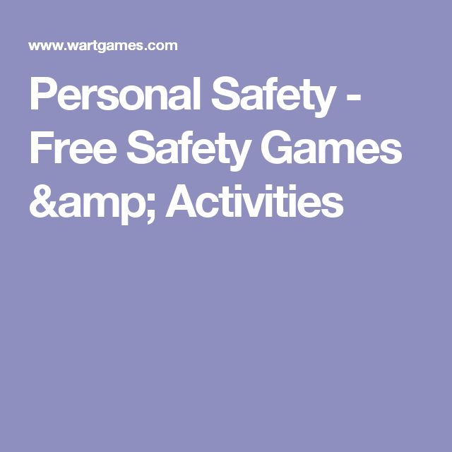 Personal Safety - Free Safety Games & Activities