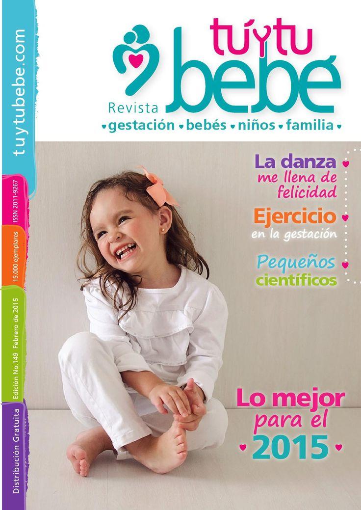 Revista febrero v7  Revista Túytubebé de mes de Febrero 2015 : Ejercicio enla #gestación, La danza, un ejercicio ideal para tus hijos. Pequeños científicos