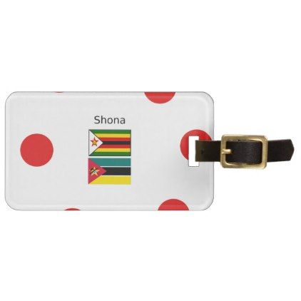 #Shona Language And Zimbabwe and Mozambique Flags Luggage Tag - #luggage #tags