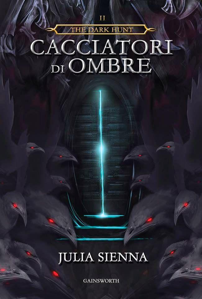 Titolo: Cacciatori di ombre Autore: Julia Sienna Serie: #2 The dark hunt Editore: Gainsworth Publishing Genere: Fantasy Pagine: --- pp Data: 8 Maggio 2014 Prezzo: --€