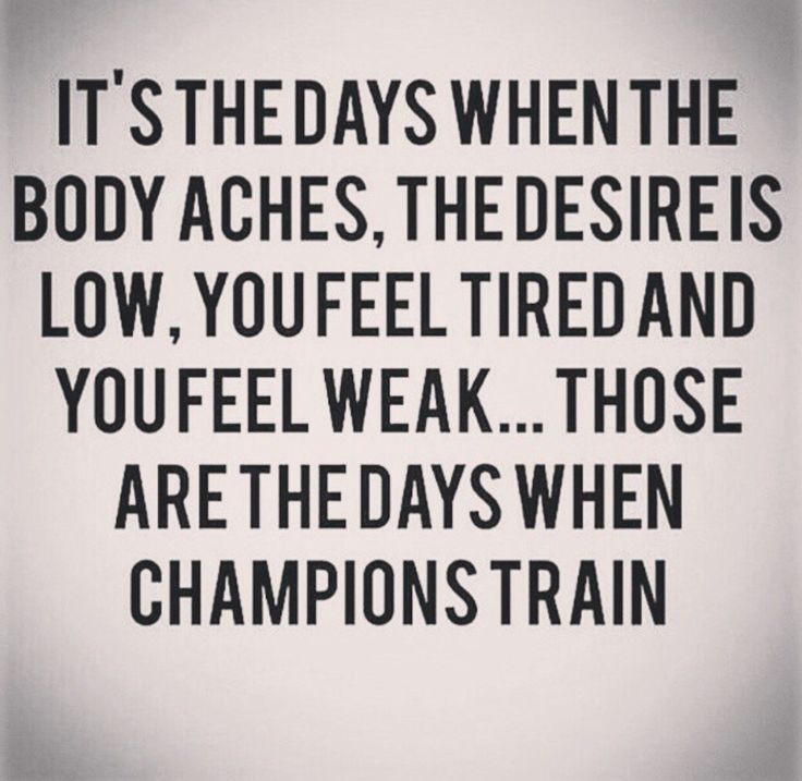 Train on the good days. Train even harder on the bad days.