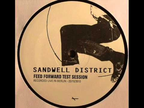 Sandwell District - Feed Forward Test Session (Recorded Live in Berlin)