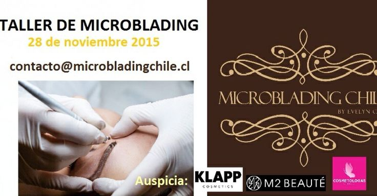 III Taller de Microblading a efectuarse el día sábado 28 de Noviembre, en una jornada completa. inscribanse ya antes que se acaben los cupos. Interesadas enviar correo a contacto@microbladingchile.cl