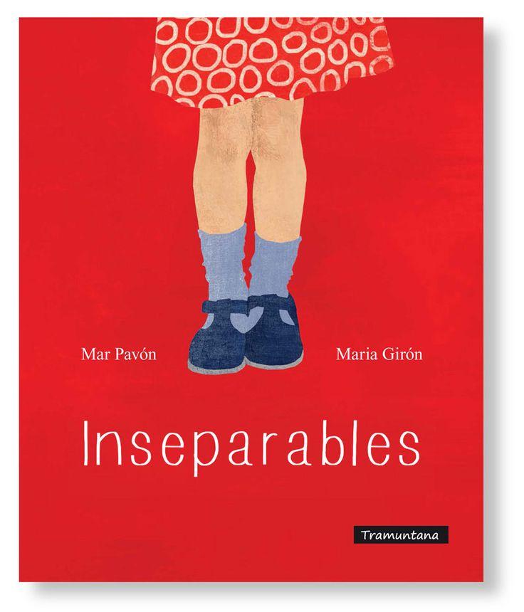 JUNY-2017. Mar Pavón. Inseparables. Ficció (0-5 anys). RECEPTES PARES. Llibre recomanat.