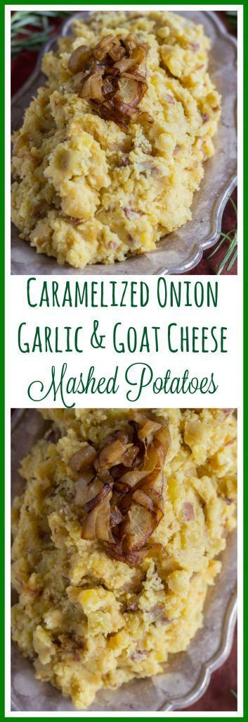 Mashed red-skinned potatoes with caramelized onions, garlic, and goat cheese!