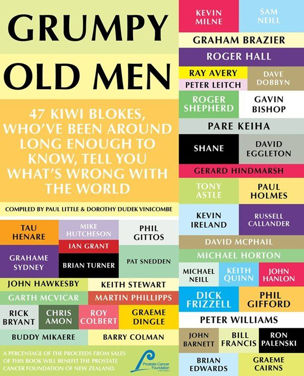 Grumpy Old Men - 47 Kiwi blokes, who've been around long enough to know, tell you what's wrong with the world