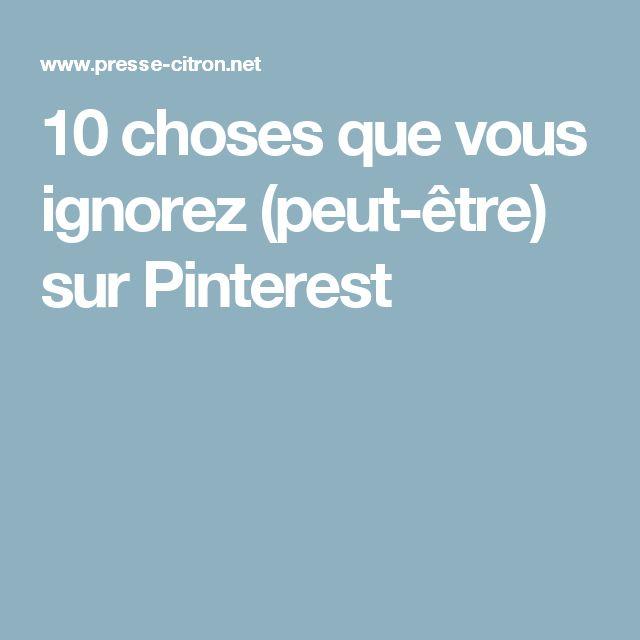 10 choses que vous ignorez (peut-être) sur Pinterest