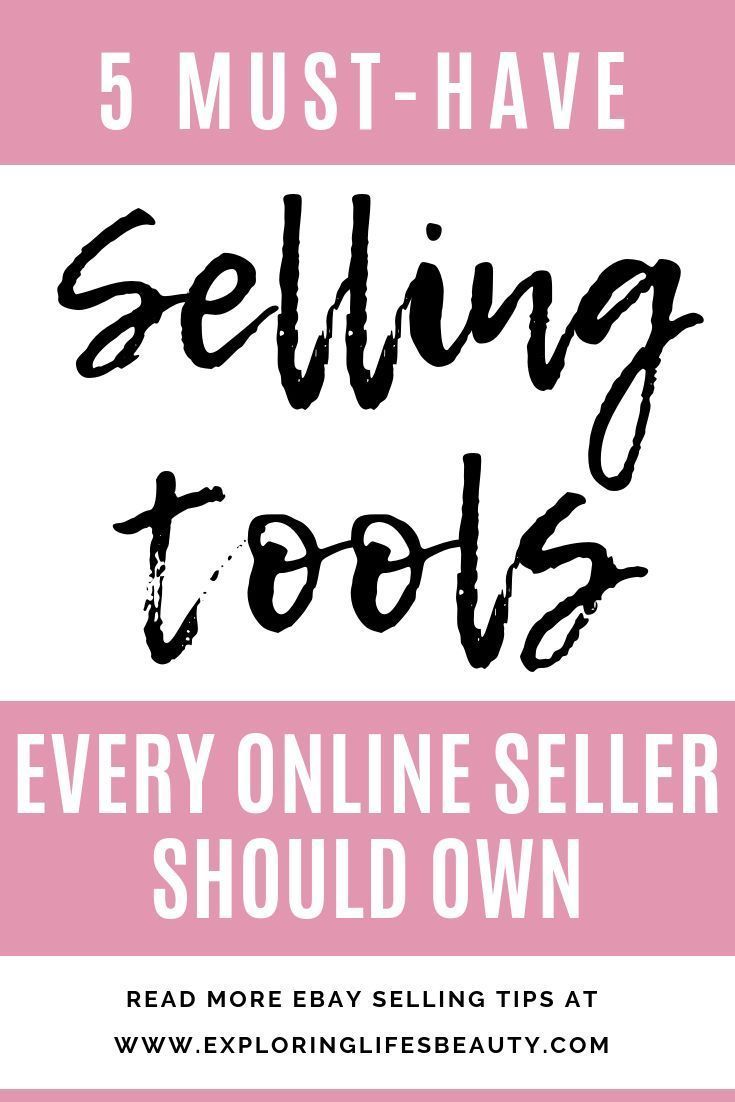 5 Selling Tools Every Ebayer Should Own Ebay Selling Tips Selling On Ebay What To Sell Online