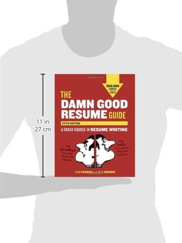 The Damn Good Resume Guide, Fifth Edition A Crash Course in - damn good resume