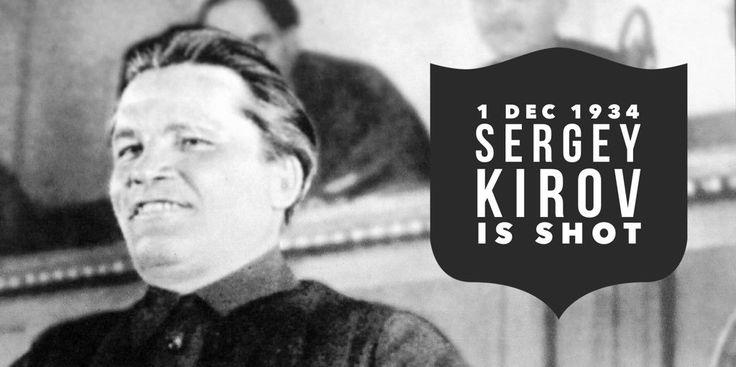 1 December 1934. Politburo member Sergey Kirov is shot dead by Leonid Nikolaev in the Smolny Communist Party headquarters in Leningrad