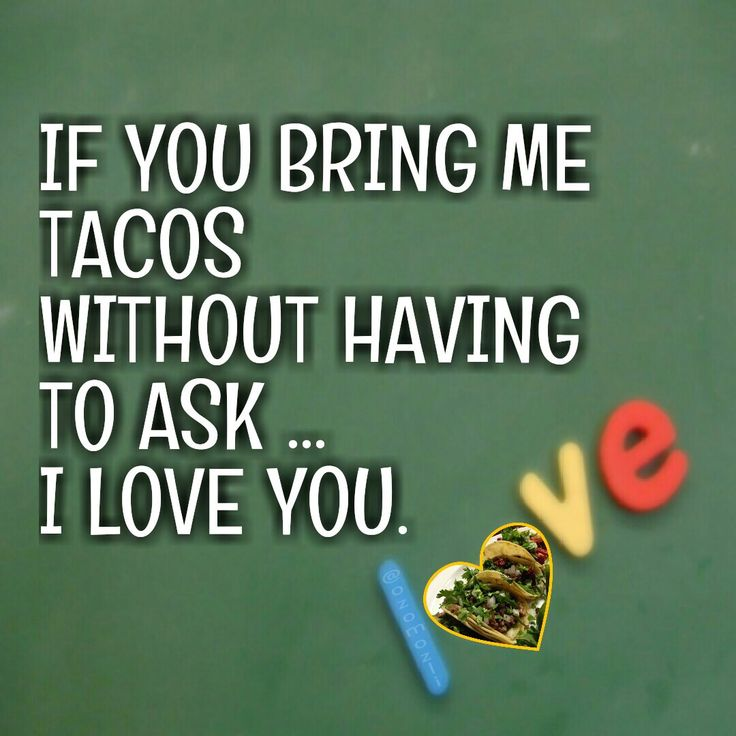 Tacos Are Love / I Heart Tacos / Tacos Are Life