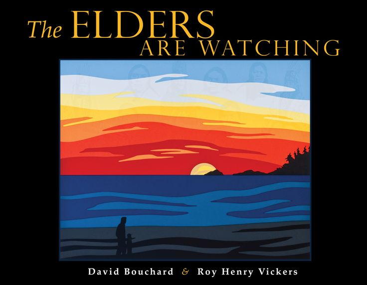 The Elders are Watching by Roy Henry Vickers & David Bouchard