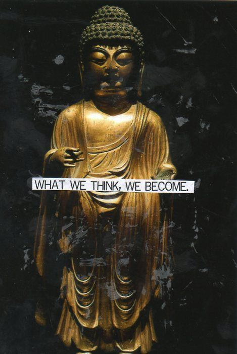 What we think... We becomeHappy Thoughts, Remember This, Buddhists Quotes, Law Of Attraction, True Words, Soul Surfers, Living, Buddha, The Secret