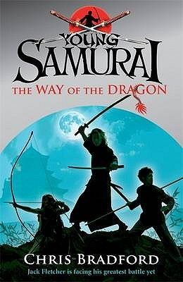 The Way of the Dragon (Young Samurai series #3) by Chris Bradford