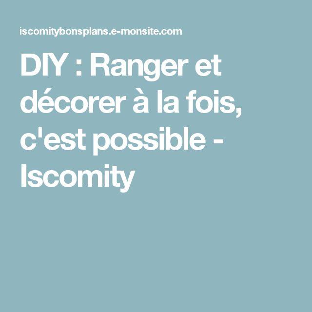 DIY : Ranger et décorer à la fois, c'est possible - Iscomity
