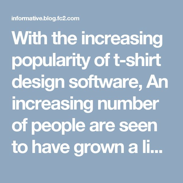 With the increasing popularity of t-shirt design software, An increasing number of people are seen to have grown a liking towards it. Naturally most habit t-shirts Australia online marketers are adding this tool to their sites.