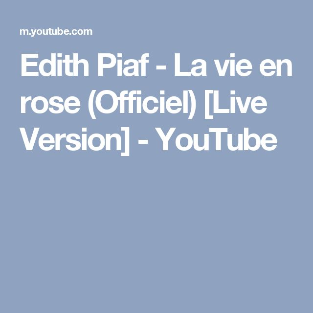 Edith Piaf - La vie en rose (Officiel) [Live Version] - YouTube