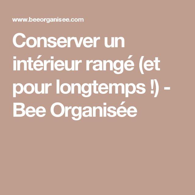 Conserver un intérieur rangé (et pour longtemps !) - Bee Organisée