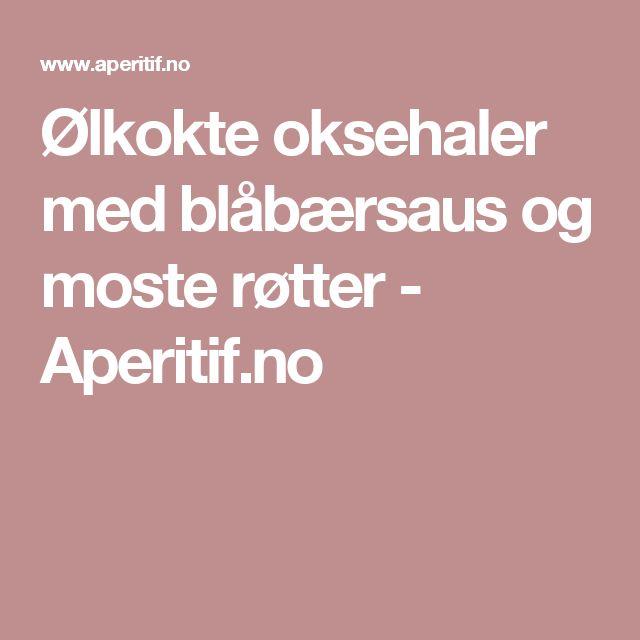Ølkokte oksehaler med blåbærsaus og moste røtter - Aperitif.no