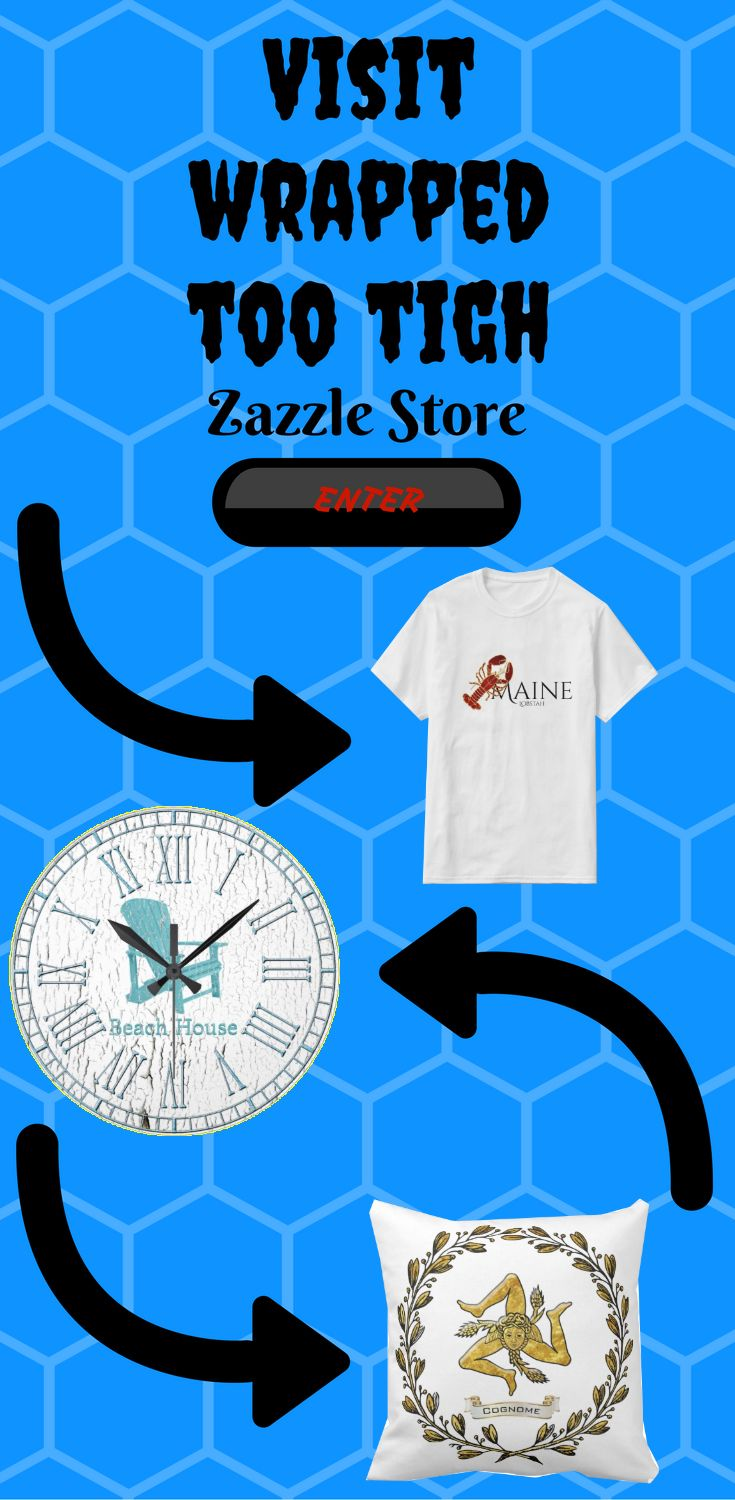 Visit wrapped_too_tight Zazzle store and take a look at some unique design on t-shirts, clocks, pillows and more. Here you can see 3 of many unique designs. Enter and take a look.